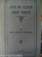 LIFE OF ELDER JOHN SMITH BY JOHN AUGUSTUS WILLIAMS 1900 VINTAGE ANTIQUE OLD