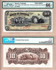 PMG GEM UNC66 1898-1914 Mexico 10 Pesos SPECIMEN El Banco de Coahuila  PS-196s