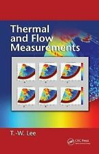 Thermal and Flow Measurements, Lee, T.-W., Very Good Book