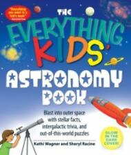 The Everything Kids' Astronomy Book: Blast into outer space with stellar facts,