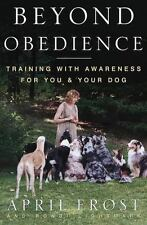 Beyond Obedience : Training with Awareness for You and Your Dog by Rondi Lightma
