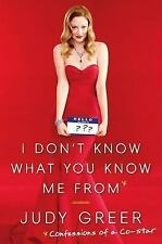 I Don't Know What You Know Me From: Confessions of a Co-Star-ExLibrary