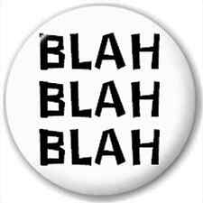 Small 25mm Lapel Pin Button Badge Novelty Blah Blah Blah