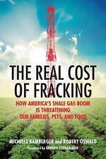 The Real Cost of Fracking: How America's Shale Gas Boom Is Threatening-ExLibrary