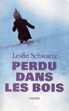 Perdu dans les bois.Leslie SCHWARTZ.France Loisirs