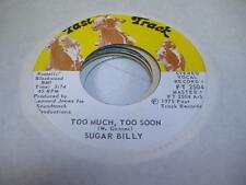 Soul Unplayed NM! 45 SUGAR BILLY Too Much, Too Soon on Fast Track