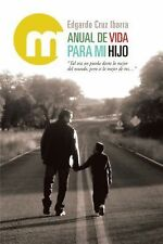 Manual de Vida para Mi Hijo by Edgardo Cruz Ibarra (2013, Paperback)