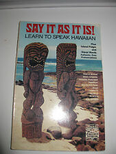 Say it as it is! Learn to Speak Hawaiian  By: Mini Hune __1978