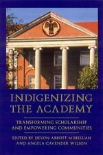 Indigenizing the Academy: Transforming Scholarship and Empowering Communities C