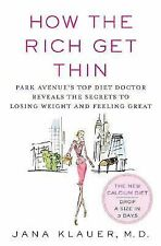 How the Rich Get Thin: Park Avenue's Top Diet Doctor Reveals the Secrets to Losi