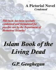Islam Book of the Living Dead : Condensed by G. P. Geoghegan (2009, Paperback)