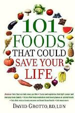 101 Foods That Could Save Your Life Paperback by David Grotto