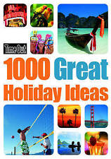 1000 Great Holiday Ideas (Time Out 1000 Great Holiday