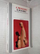 IL ROSARIO Preghiera nel quotidiano Alessandro Pronzato Gribaudi 1985 religione