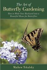 The Art of Butterfly Gardening: How to Make Your Backyard into a Beautiful Home