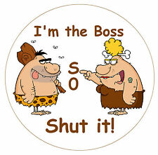 I'M THE BOSS SO SHUT IT! - FUNNY NOVELTY FRIDGE MAGNET - NEW - GIFT - XMAS