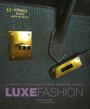 Luxe Fashion: A Tribute to the WorldÂ's Most Enduring Labels-ExLibrary