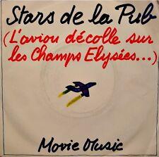 MOVIE MUSIC stars de la pub/l'avion decolle sur les champs elysées SP 1992 VG++