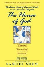 The House of God : The Classic Novel of Life and Death in an American...