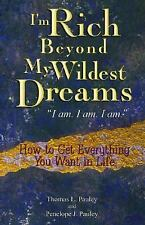 I'm Rich Beyond My Wildest Dreams : How to Get Everything You Want in Life by...