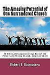 The Amazing Potential of One Surrendered Church: 18 Biblical Discussions that Re