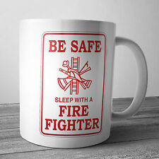BE SAFE SLEEP WITH A FIREFIGHTER FIREMAN COFFEE MUG TEA CUP XMAS GIFT