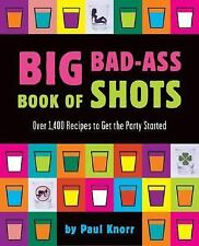 Big Bad-Ass Book of Shots Knorr, Paul Paperback