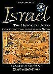 Israel: The Historical Atlas—The Story of Israel—From Ancient Times