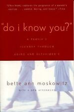 Do I Know You?: A Family's Journey Through Aging and Alzheimer's, Maskowitz, Bet