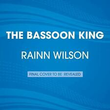The Bassoon King : My Life in Art, Faith, and Idiocy by Rainn Wilson (2015,...