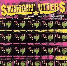 Dead Flowers, Bottles, Bluegrass, and Bones by Swingin' Utters (CD, Feb-2003,...