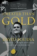 Greater Than Gold: From Olympic Heartbreak to Ultimate Redemption, Boudia, David