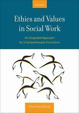 Ethics and Values in Social Work: An Integrated Approach for a Comprehensive Cur