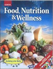 NUTRITION and WELLNESS: Food, Nutrition and Wellness by Glencoe McGraw-Hill...