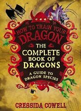How to Train Your Dragon Ser.: The Complete Book of Dragons : A Guide to...