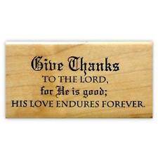 GIVE THANKS TO THE LORD..Christian mounted rubber stamp, bible verse #6
