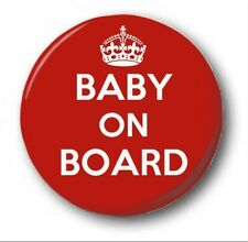 BABY ON BOARD  - 1 inch / 25mm Button Badge - Novelty Cute KEEP CALM STYLE