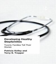 Developing Healthy Stepfamilies: Twenty Families Tell Their Stories-ExLibrary