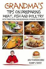 Grandma's Tips on Preparing Meat Fish Poultry - Traditional Economical Cooking T
