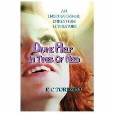 Divine Help in Times of Need by E. Tordzro (2012, Paperback)