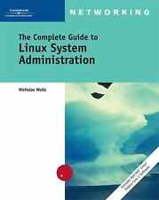 The Complete Guide to Linux System Administration, Nick Wells, New Book