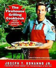The Firehouse Grilling Cookbook : 150 Great Grilling Recipes Plus Safety Tips...