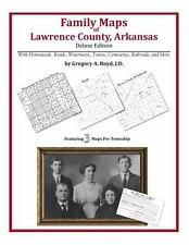 Family Maps of Lawrence County, Arkansas, Deluxe Edition : With Homesteads,...