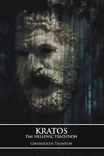 Kratos : The Hellenic Tradition (2013, Paperback)