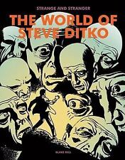 Strange and Stranger : The World of Steve Ditko by Blake Bell (2008, Hardcover)