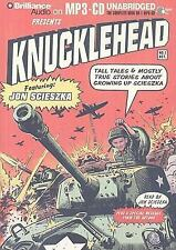 Knucklehead: Tall Tales and Almost True Stories About Growing Up Scieszka, Jon S