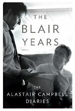 The Blair Years: The Alastair Campbell Diaries Campbell, Alastair Hardcover