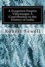 A Forgotten Empire Vijayanagar a Contribution to the History of India by...