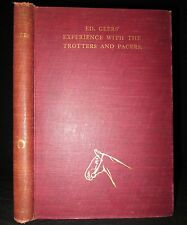 TROTTERS AND PACES Ed Geers HORSE-RACING Ex Rare EQUESTRIAN 1st Ed ANTIQUE Book