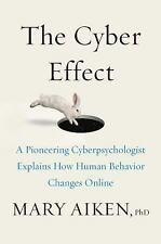 The Cyber Effect: A Pioneering Cyberpsychologist Explains How Human Behavior Cha